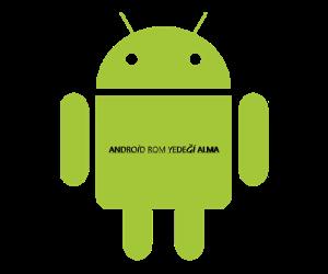 Android Rom Yedeği Alma Resimli Anlatımı