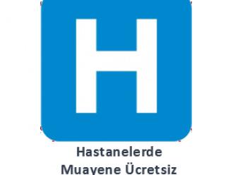 hastanelerde muayene ücretsiz