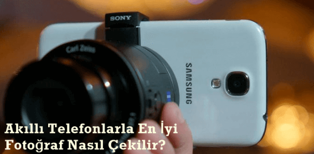 Akıllı Telefonlarla En İyi Fotoğraf Nasıl Çekilir?