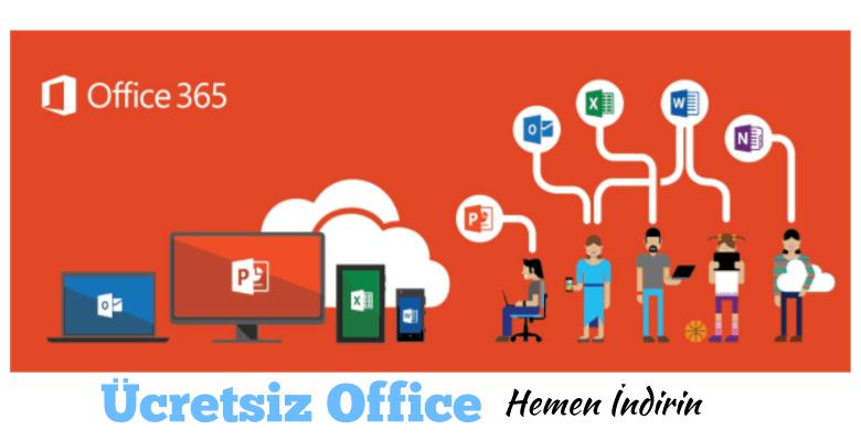 Öğrenciler, Okullar ve Akademisyenlere Ücretsiz Office 365 İndirme İşlemi